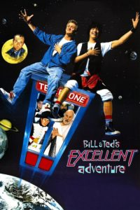 "Poster for the movie ""Bill & Ted's Excellent Adventure"""