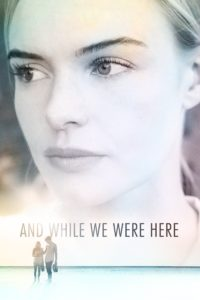 """Poster for the movie """"And While We Were Here"""""""