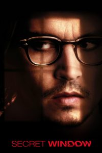 "Poster for the movie ""Secret Window"""