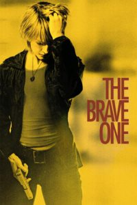 "Poster for the movie ""The Brave One"""