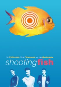 "Poster for the movie ""Shooting Fish"""