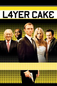 """Poster for the movie """"Layer Cake"""""""