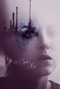 "Poster for the movie ""All I See Is You"""