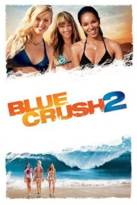 "Poster for the movie ""Blue Crush 2"""