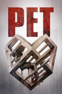 """Poster for the movie """"Pet"""""""