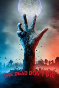 "Poster for the movie ""The Dead Don't Die"""