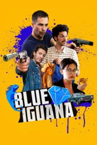 """Poster for the movie """"Blue Iguana"""""""