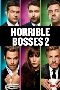 """Poster for the movie """"Horrible Bosses 2"""""""